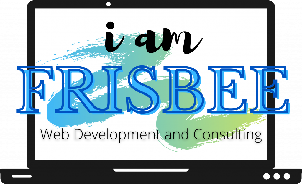 I am Frisbee Web Development and Consulting